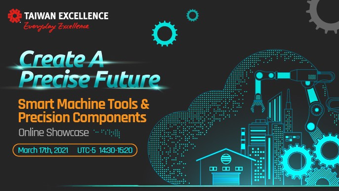 Taiwan Excellence Smart Machine Tools & Precision Components Online Showcase