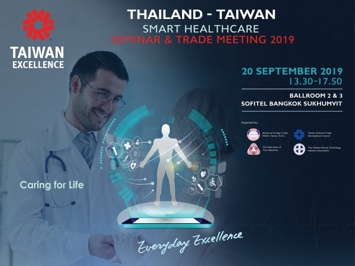 "Thailand, and Taiwan United to Hold ""Thailand-Taiwan Smart Healthcare Seminar & Trade Meeting 2019"" building Thailand into Asia's Medical Hub"