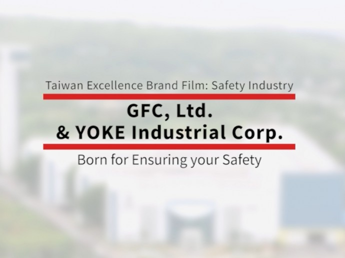 Born for Ensuring Your Safety  -  GFC, Ltd. & YOKE Industrial Corp.