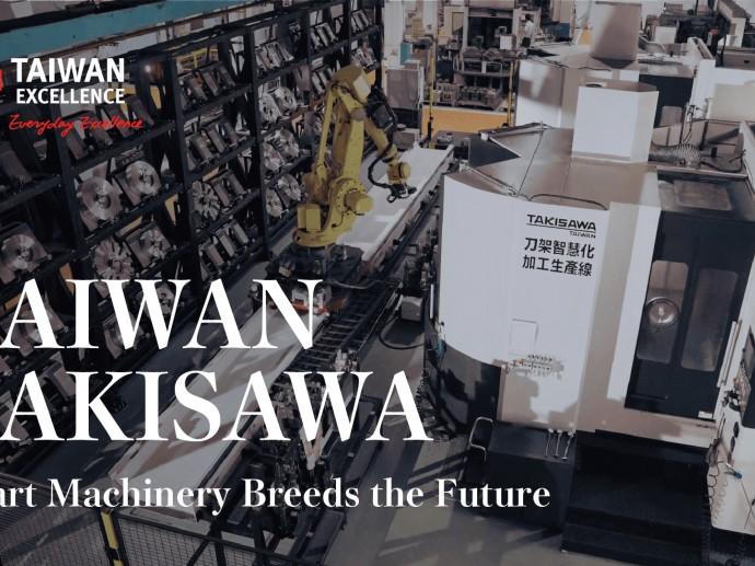 TAIWAN TAKISAWA Smart Machinery Breeds the Future   Taiwan Excellence台灣精品