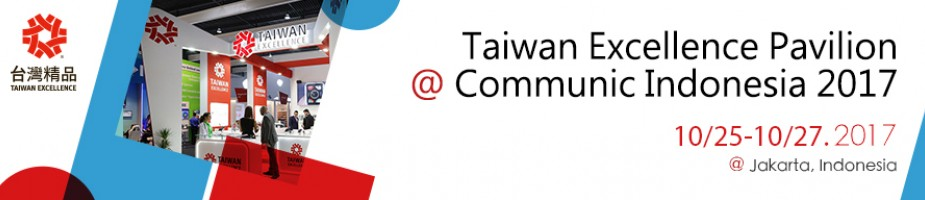 Taiwan Excellence Pavilion @ Communic Indonesia 2017