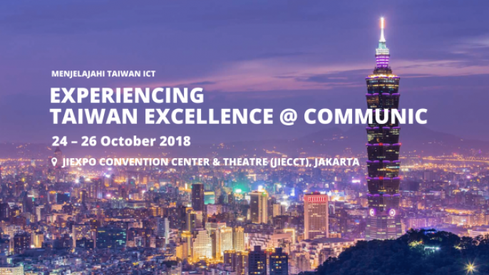 EXPERIENCING TAIWAN EXCELLENCE @ COMMUNIC