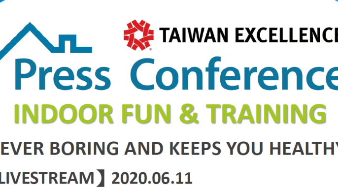 Taiwan Excellence Online Press conference: INDOOR FUN & TRAINING