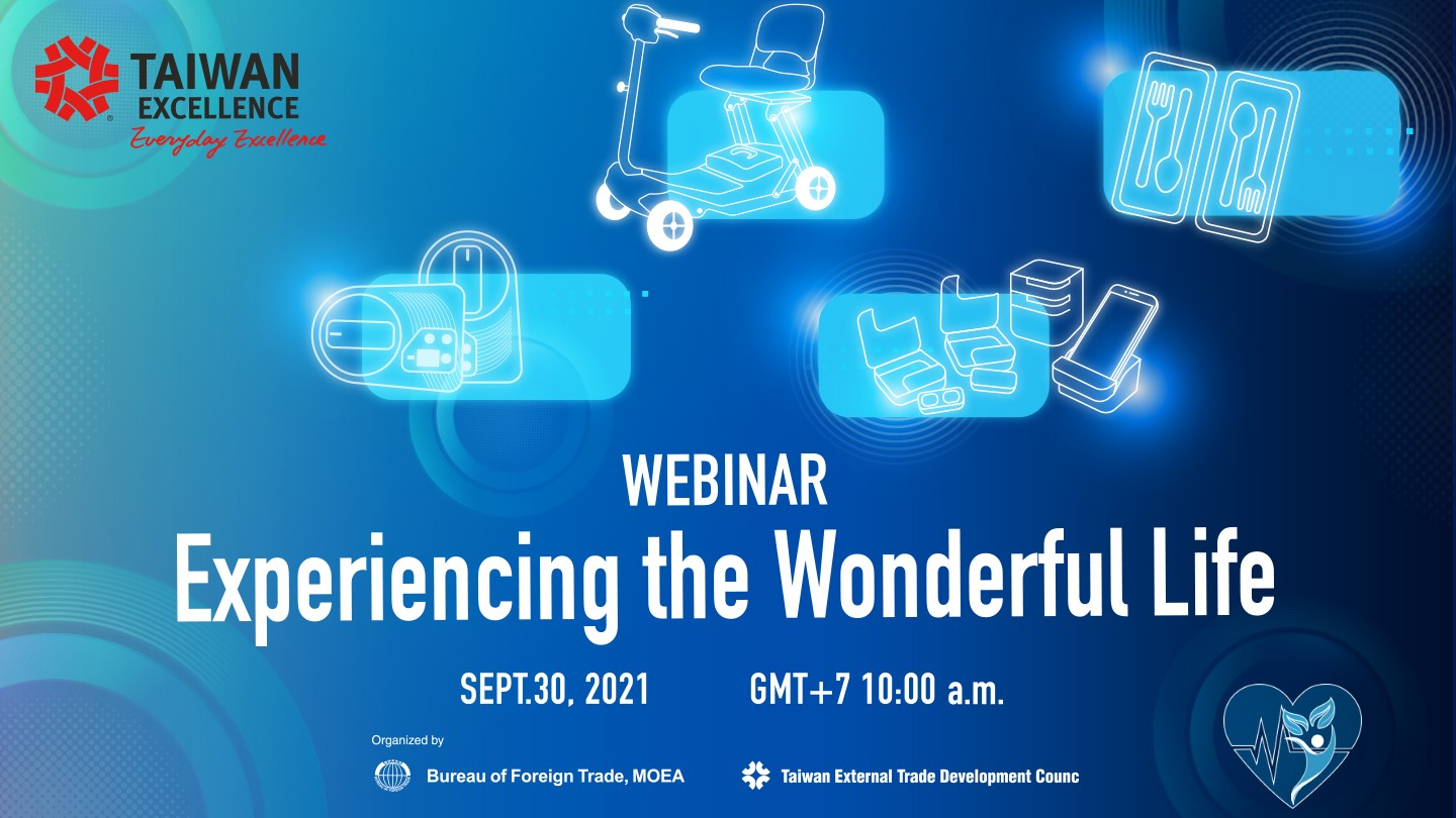 Taiwan Excellence-Experiencing the Wonderful Life Webinar